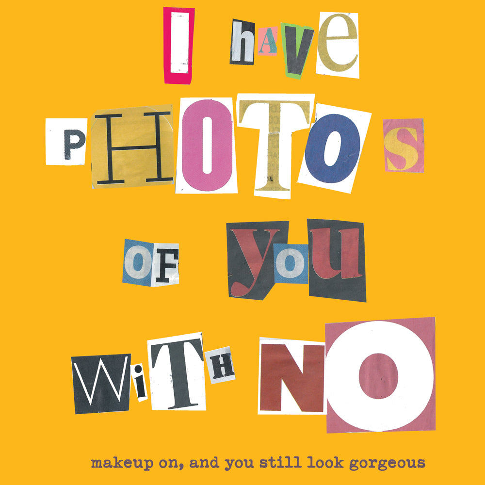 'Photos of You' Greetings Card, Ransom