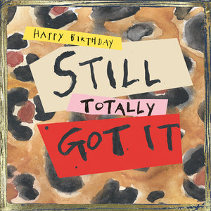 'Still Totally Got It' Greetings Card, Glitzy