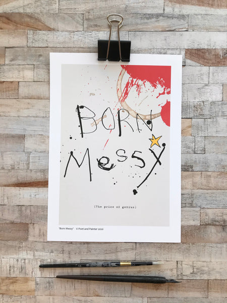 'Born Messy' Original Art Print