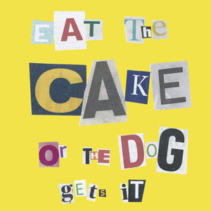 Eat the Cake Ransom Card  FP636Poet & PainterCards
