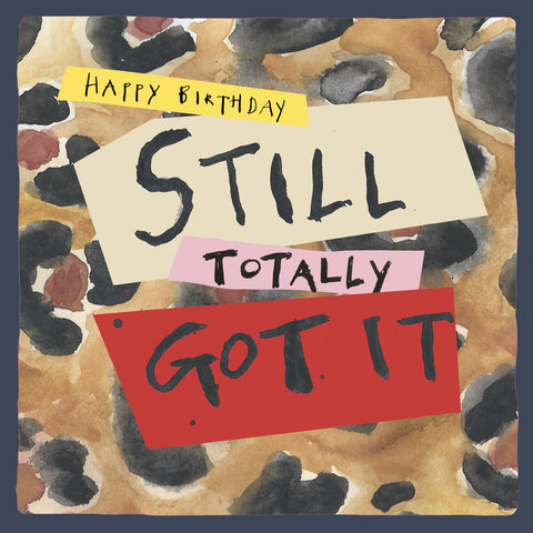 'Still Totally Got It ' Birthday Card, Studio