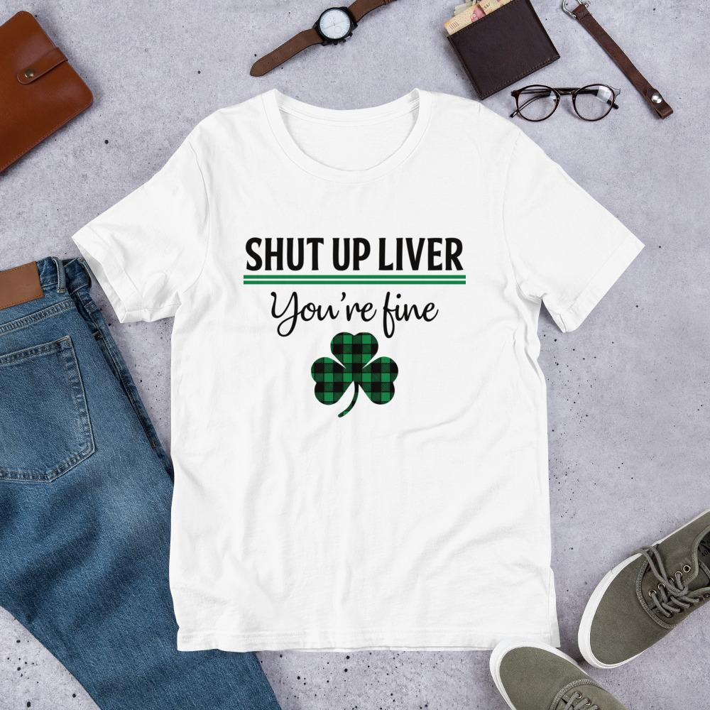T-shirt - Mens Drinking Funny St. Patrick's Day Irish Drinking Beer T Shirt Shut Up Liver You're Fine