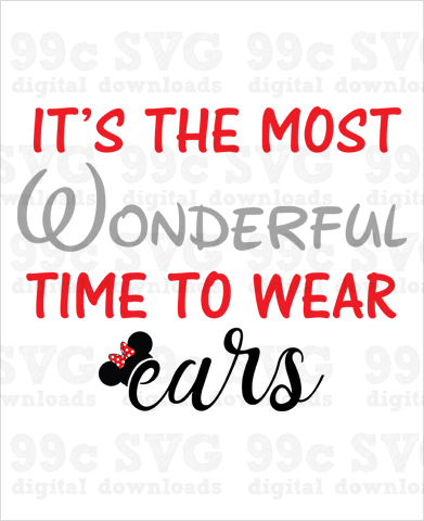 Most Wonderful Time To Wear Ears SVG