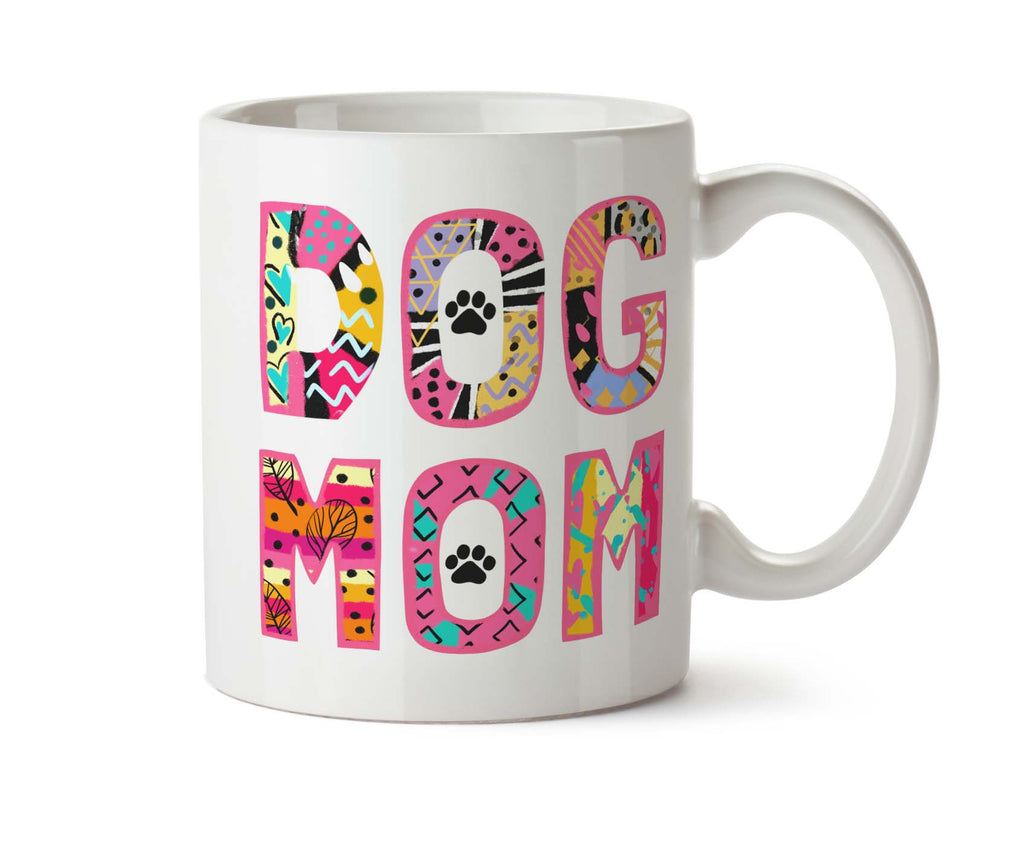 Dog Mom Pet Owner Coffee Tea Mug