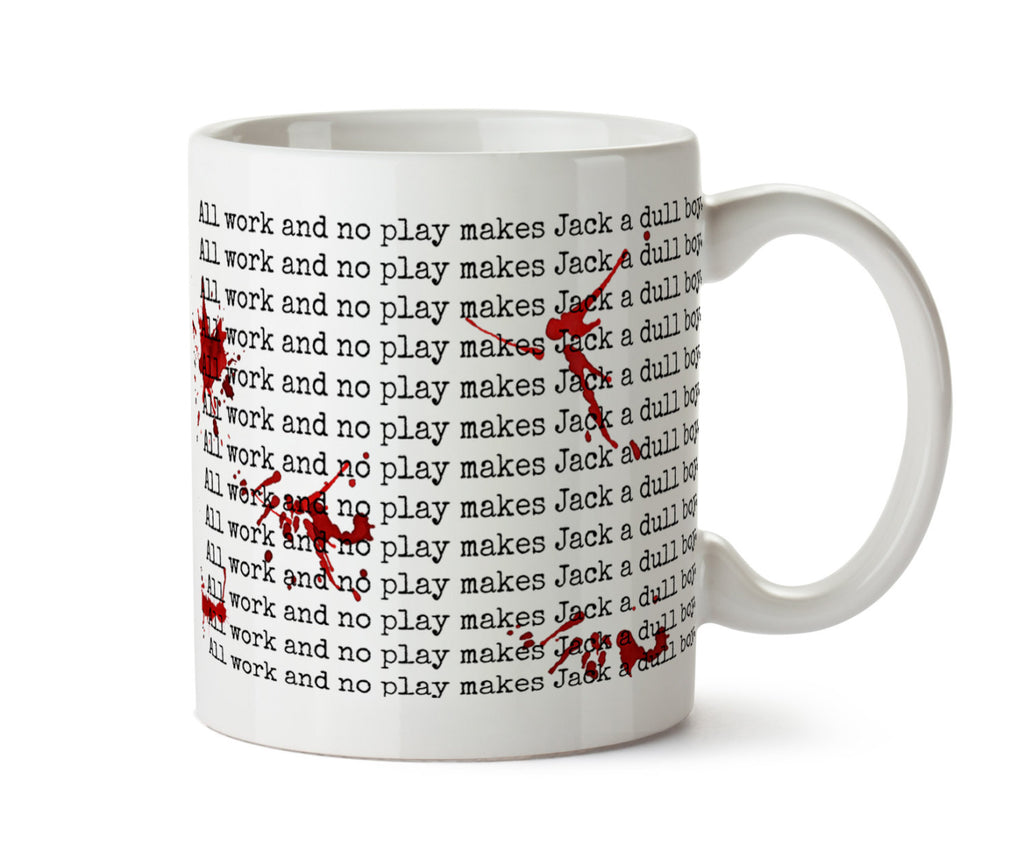 The Shining Inspired Writer Bloody Mug - DISHWASHER Safe Coffee Mug Blogger Blog Stephen King All Work and No Play Makes Jack a Dull Boy