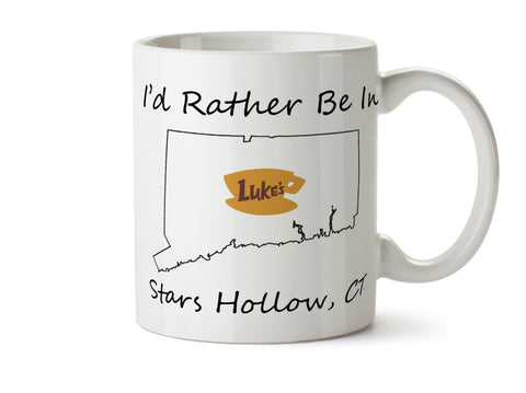 I'd Rather Be In Stars Hollow Connecticut Luke's Dishwasher Safe Coffee Mug -  Add Own Text to Personalize - Gilmore Girls