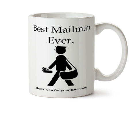 Best MAILMAN Ever Thank You for Your Hard Work  -   Coffee Mug - May Add Own Text to Personalize  Gift
