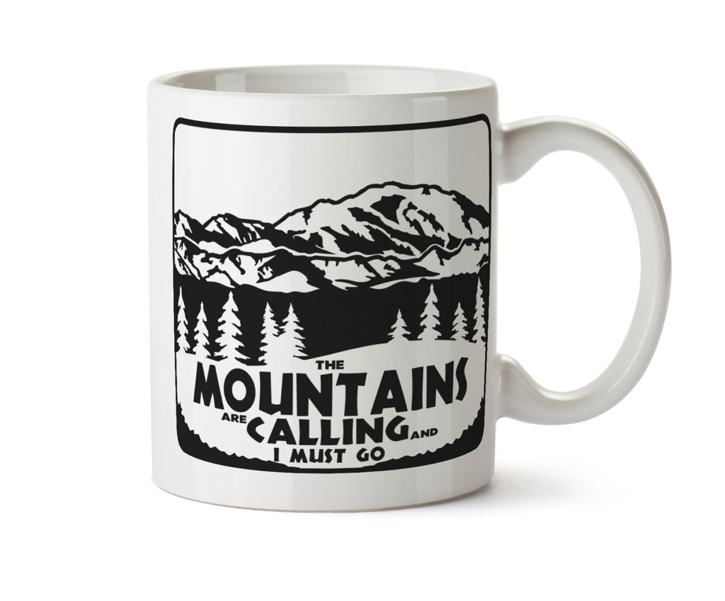 The Mountains Are Calling and I Must Go  -   Coffee Mug - May Add Own Text to Personalize Gift