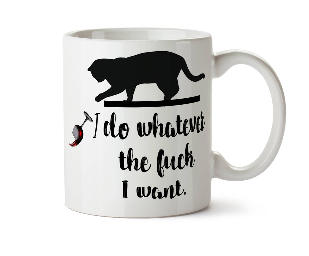 I Do Whatever the Fuck I Want - Naughty Kitty Knocking Stuff Over Tea Coffee Mug -  Add Own Text to Personalize