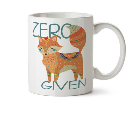 Zero Fox Given -  Coffee Tea Mug -  Add Own Text to Personalize Funny