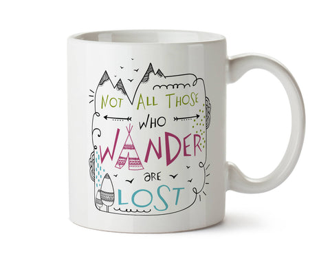 Not All Who Wander Are Lost J. R. R. Tolkien  -  Coffee Tea Mug -  Add Own Text to Personalize  Gift
