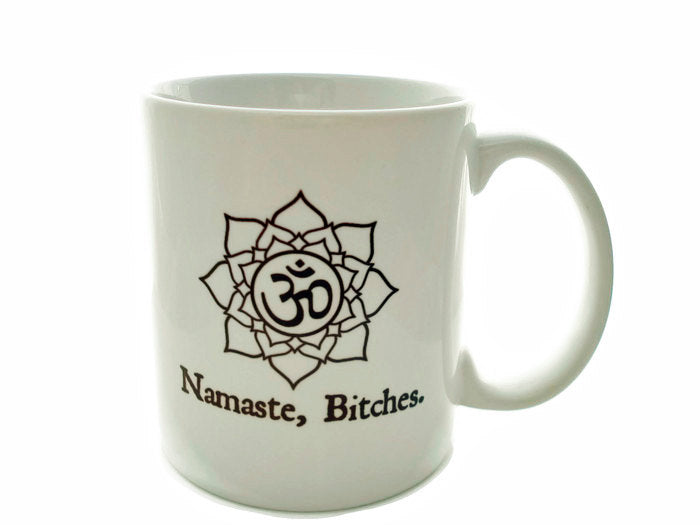 NAMASTE Bitches - 11 ounce Coffee Mug - Superb GIFT OHM