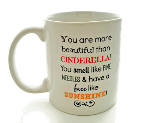 "BRIDESMAIDS Quote - ""You are more BEAUTIFUL than Cinderella!"" 11 ounce Coffee Mug - Superb GIFT"