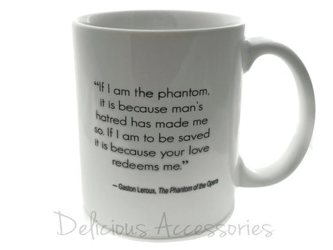 PHANTOM of the OPERA quote - 11 ounce Coffee Mug - Superb GIFT - Gaston Leroux