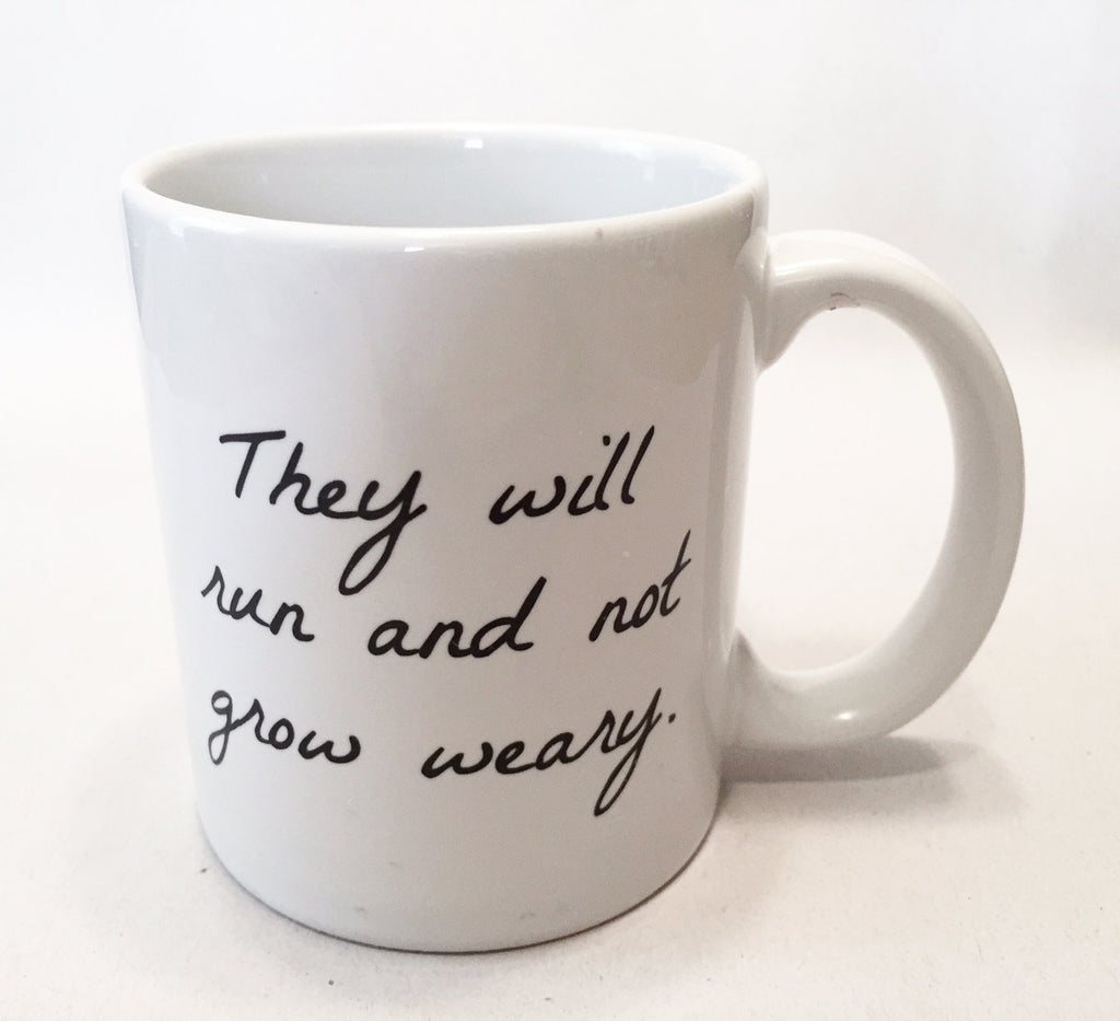 They Will Run and not Grow Weary -  11 ounce DISHWASHER / Microwave Coffee Mug - May Add Own Text - Great Gift