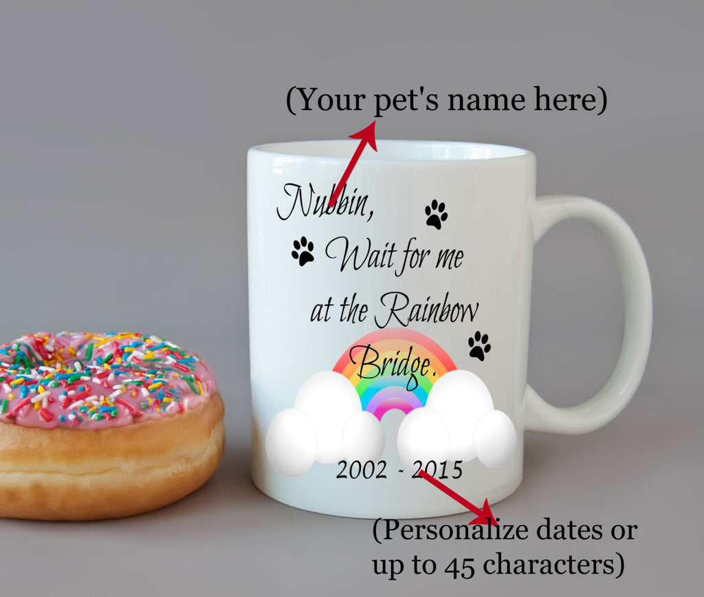 Personalized Rainbow Bridge Pet Bereavement  - DISHWASHER Safe Coffee Mug -  Add Own Text to Personalize - Thoughtful Gift Present