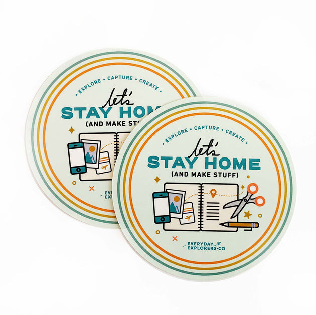 Let's Stay Home - 3 x 3 Sticker