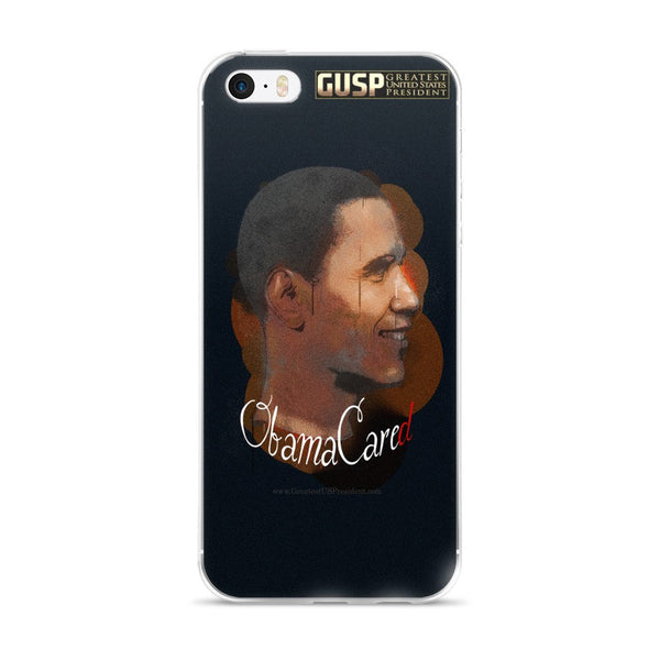 Obama Cared iPhone 5/5s/Se, 6/6s, 6/6s Plus Case