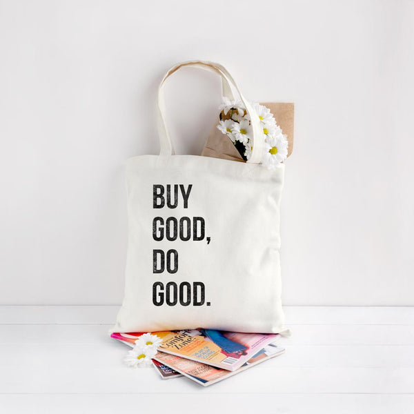 Buy Good, Do Good. Tote Bag - Loxley and Leaf