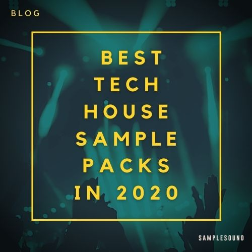 5 of the Best Tech House Sample Packs in 2020