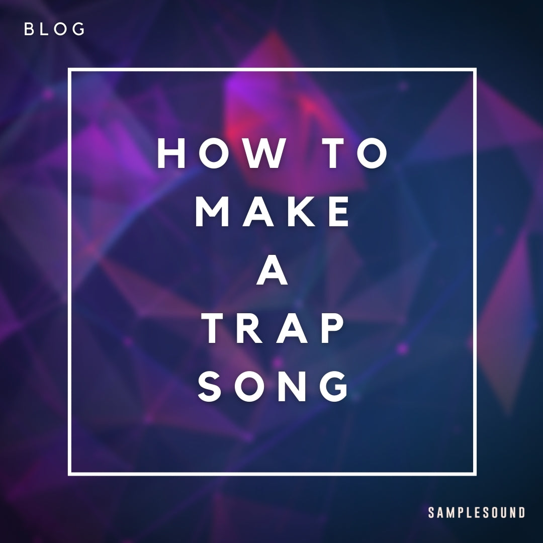 How to Make a Trap Song