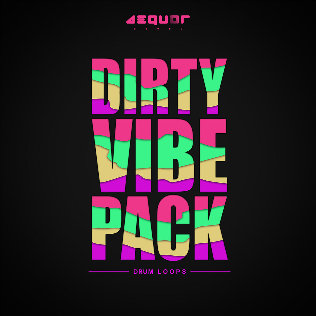 Dirty Vibe Pack