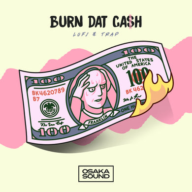 Burn Dat Cash <br> Lo Fi Trap