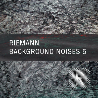 Riemann Background Noises 5
