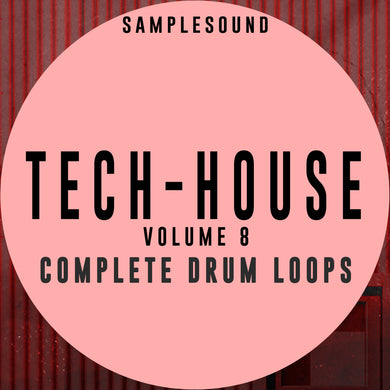 Tech House Volume 8 - Complete Drum Loops