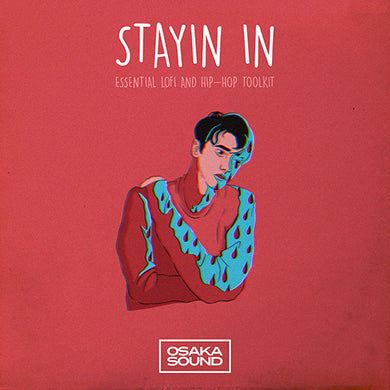 Stayin In - Essential Lofi and Hip Hop Toolkit