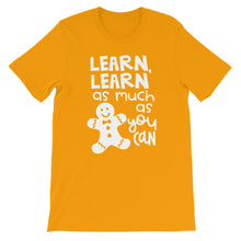 Learn, Learn As Much As You Can Shirt