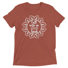 Fall Into A Good Book Tri Blend Shirt