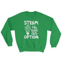 STEAM Is Not An Option Crewneck Sweatshirt