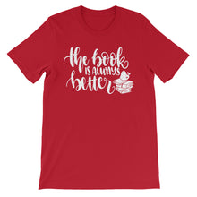 The Book Is Always Better T-Shirt