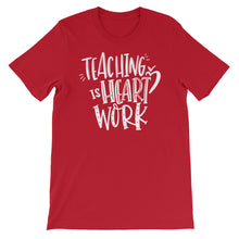 Teaching Is a Work of Heart T-Shirt