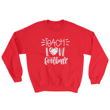 Teach Love Football Crewneck Sweatshirt