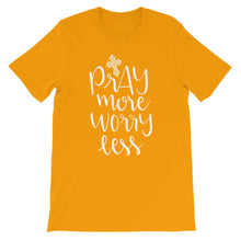Pray More Worry Less Shirt