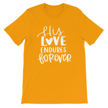 His Love Endures Forever T-Shirt