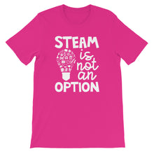 STEAM Is Not An Option T-Shirt
