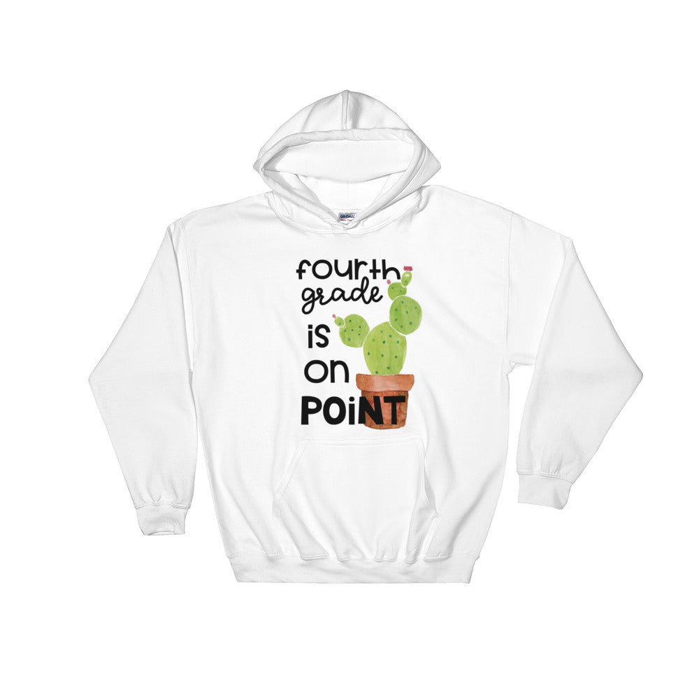 Fourth Grade Is On Point Hooded Sweatshirt