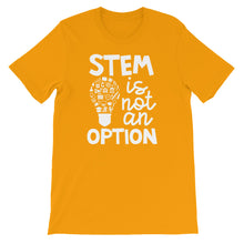 STEM Is Not An Option T-Shirt