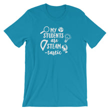 My Students Are STEAM - Tastic Shirt