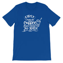 First I Drink Coffee Then I Teach 3rd Grade Shirt