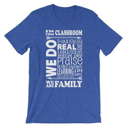 In this Classroom We.... Shirt