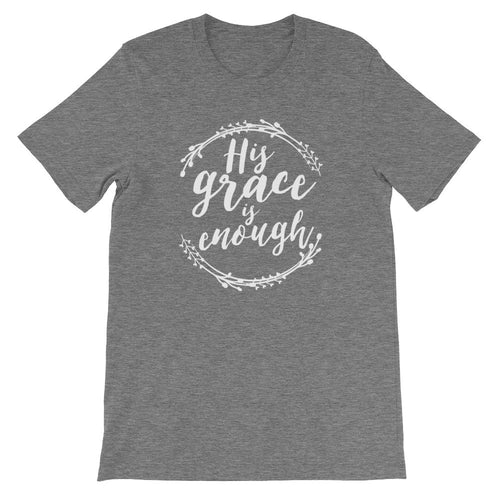 His Grace Is Enough T-Shirt