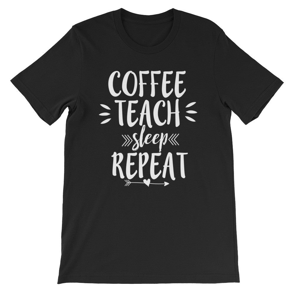 Coffee Sleep Teach Repeat Shirt