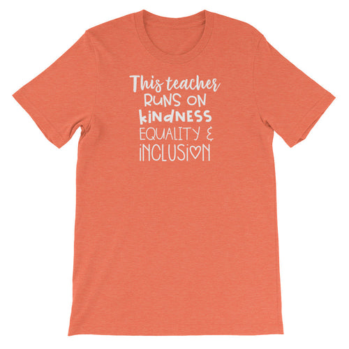 This Teacher Runs On Kindness, Equality, and Inclusion Shirt