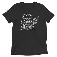 First I Drink Coffee and Then I Teach 4th Grade t-shirt