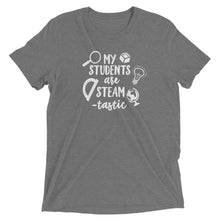 My Students Are STEAM - Tastic T-Shirt