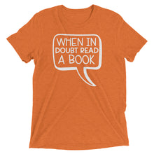 When in Doubt Read A Book Tri Blend Shirt